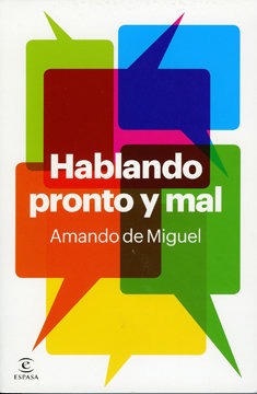 Hablando pronto y mal,de Amando de Miguel.
