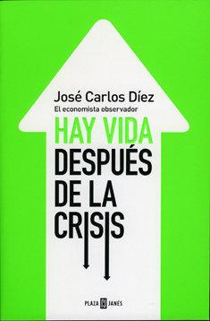 Hay vida después de a crisis, de Plaza y Janés.