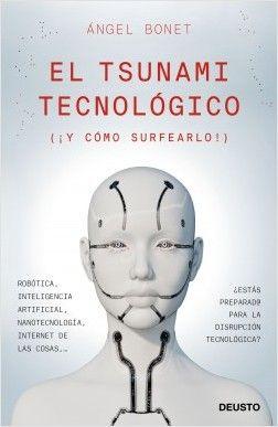 El tsunami tecnológico (Deusto).
