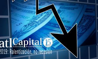 atl Capital Gestión de Patrimonios descarta una recesión para 2019 y estima un buen año para las inversiones
