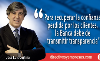 La transparencia: el primer objetivo para la Banca