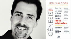 Jesus Alcoba escribe un libro sobre las ideas creativas Génesis (Planeta)