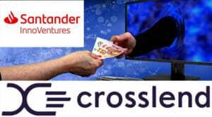 santander invierte en la fintech crosslend