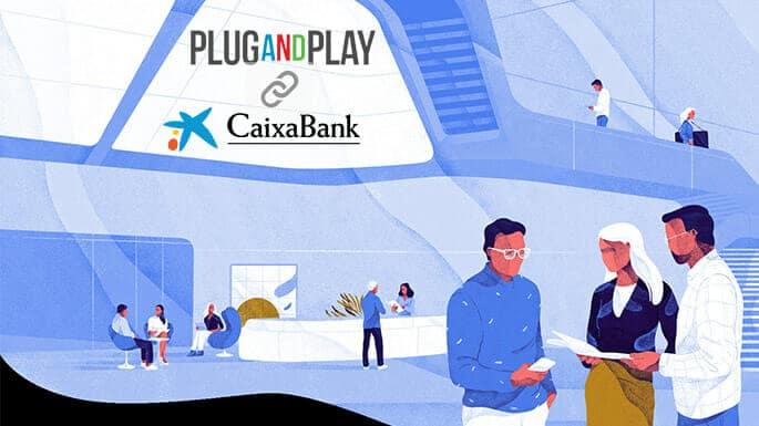 CaixaBank y Plug and Play firman un acuerdo para impulsar al sector fintech