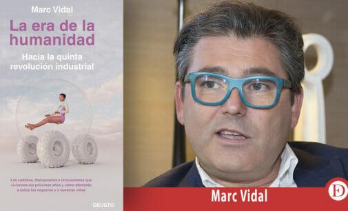 """Marc Vidal: """"Vamos a pagar a medio plazo estos años de falta de estrategia digital en España"""""""