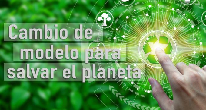 Un cambio de modelo para salvar el planeta