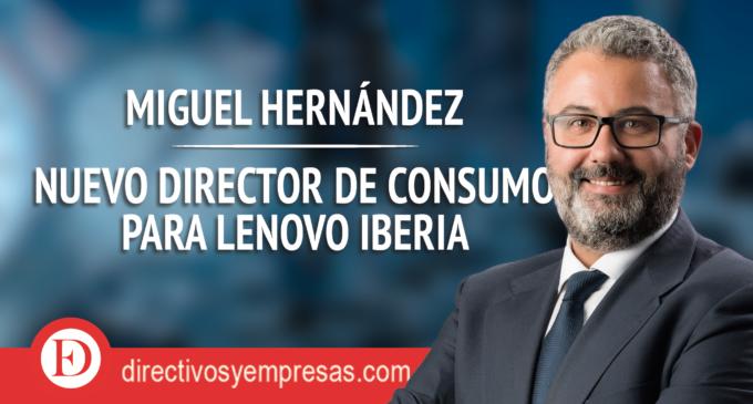 Miguel Hernández, nuevo Director de Consumo para Lenovo Iberia