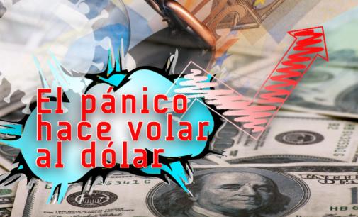 El pánico hace volar al dólar y hace tambalear a los mercados
