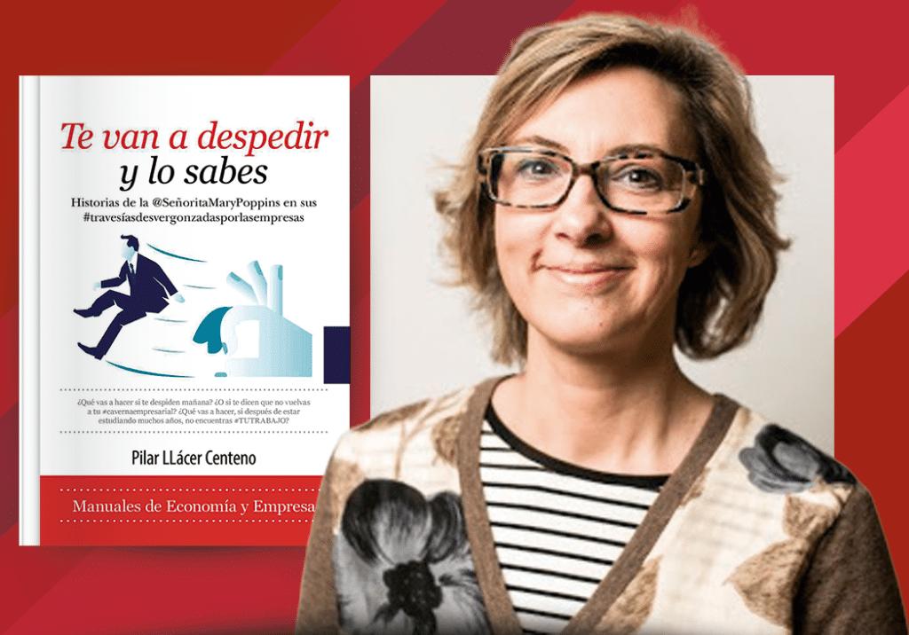 """Pilar Llácer - Profesora e Investigadora en EAE Business School. Autora del Libro """"Te van a despedir y lo sabes"""" (Editorial Almuzara)"""