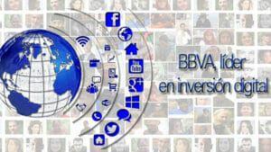 bbva líder en inversión digital