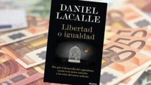 Libertad o igualdad de Daniel Lacalle