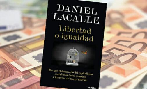 Libertad o igualdad: lo último de Daniel Lacalle