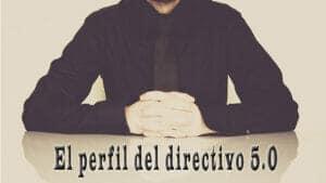 el-perfil-del-directivo-5.0