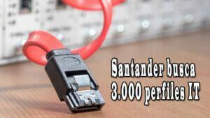 santander-contratará-perfiles-it